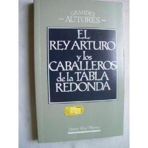 EL REY ARTURO Y LOS CABALLEROS