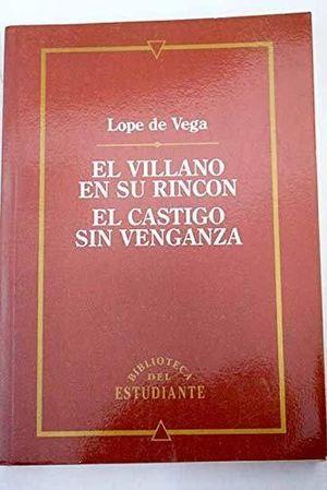 TEATRO. EL VILLANO EN SU RINCÓN. EL CASTIGO SIN VENGANZA