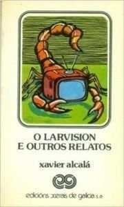 LARVISIÓN E OUTROS RELATOS, O
