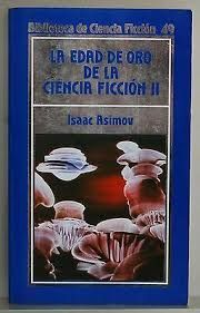 LA EDAD DE ORO DE LA CIENCIA FICCION II