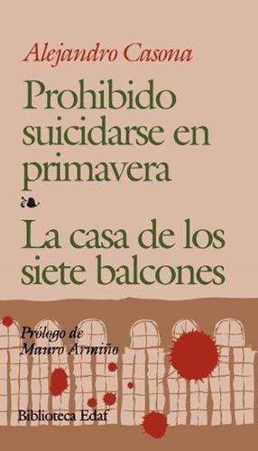 PROHIBIDO SUICIDARSE EN PRIMAVERA. LA CASA DE LOS SIETE BALCONES. PROLOGO DE M.
