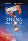 REGINA ANGELORUM . XXVI PREMIO DE NOVELA FELIPE TRIGO