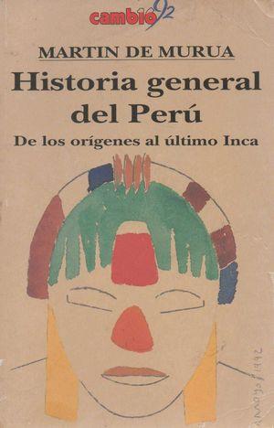 HISTORIA GENERAL DEL PERÚ. DE LOS ORÍGENES AL ÚLTIMO INCA