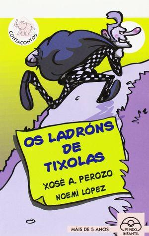 OS LADRÓNS DE TIXOLAS