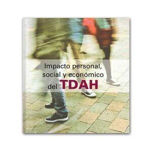 IMPACTO PERSONAL, SOCIAL Y ECONÓMICO DEL TDAH
