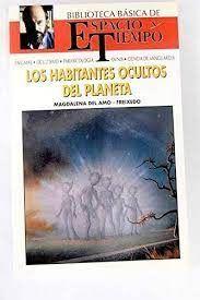 LOS HABITANTES OCULTOS DEL PLANETA