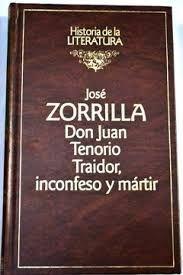 DON JUAN TENORIO ; TRAIDOR, INCONFESO Y MÁRTIR