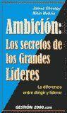 AMBICIÓN: LOS SECRETOS DE LOS GRANDES LÍDERES