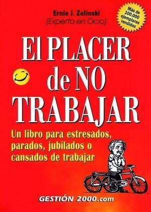 EL PLACER DE NO TRABAJAR