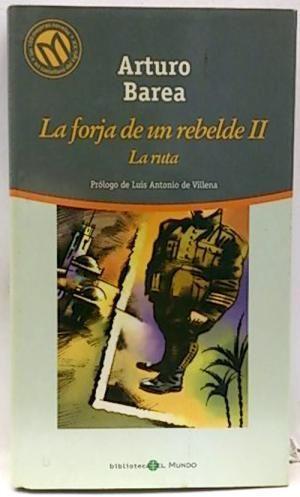 LA RUTA. LA FORJA DE UN REBELDE II