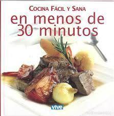 COCINA FÁCIL Y SANA EN MENOS DE 30 MINUTOS