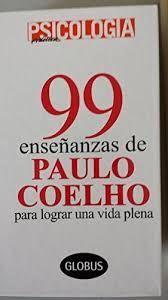 99 ENSEÑANZAS DE PAULO COELHO PARA LOGRAR UNA VIDA PLENA
