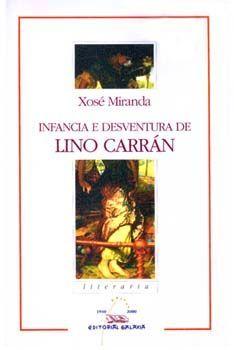 INFANCIA E DESVENTURA DE LINO CARRáN