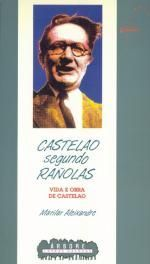 CASTELAO SEGUNDO RAÑOLAS. VIDA E OBRA DE CASTELAO