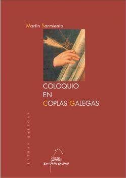 COLOQUIO EN COPLAS GALEGAS MARTIN SARMIENTO (LETRAS GALEGAS