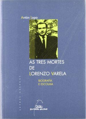 AS TRES MORTES DE LORENZO VARELA