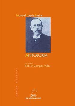 MANUEL LUGRÍS FREIRE. ANTOLOXÍA