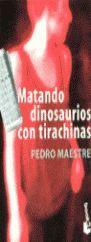 MATANDO DINOSAURIOS CON TIRACHINAS