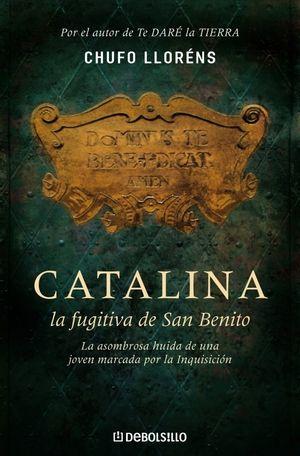 CATALINA, LA FUGITIVA DE SAN BENITO . LA ASOMBROSA HUÍDA DE UNA JOVEN