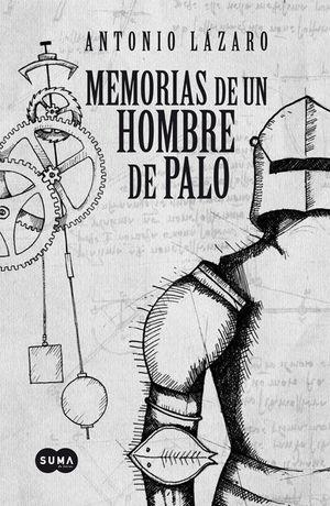 MEMORIAS DE UN HOMBRE DE PALO