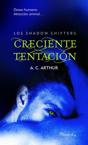 CRECIENTE TENTACIÓN (LOS SHADOW SHIFTERS 1)