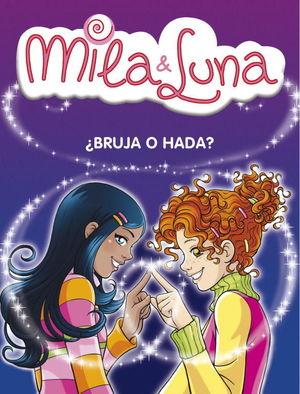 ¿BRUJA O HADA? (MILA & LUNA 1)