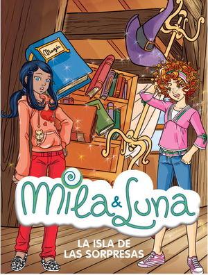 LA ISLA DE LAS SORPRESAS (MILA & LUNA 12)