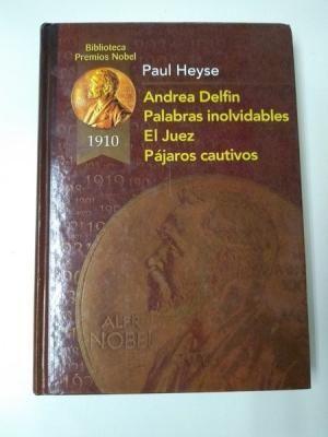 ANDREA DELFÍN ; PALABRAS INOLVIDABLES ; EL JUEZ ; PÁJAROS CAUTIVOS