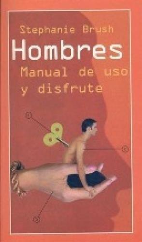 HOMBRES, MANUAL DE USO Y DISFRUTE
