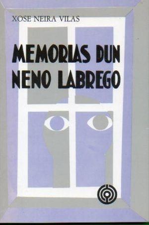 MEMORIAS DUN NENO LABREGO