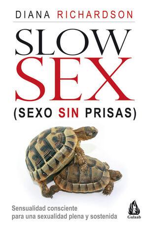 SLOW SEX. SEXO SIN PRISAS