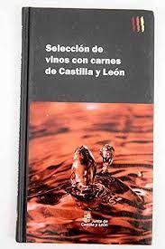 SELECCIÓN DE VINOS CON CARNES DE CASTILLA Y LEÓN