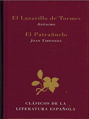 EL LAZARILLO DE TORMES ; EL PATRAÑUELO