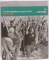 LA ZONA REPUBLICANA SE PARTE EN DOS (ABRIL 1938)
