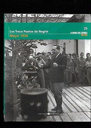 LOS TRECE PUNTOS DE NEGRÍN (MAYO 1938)