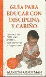 GUIA PARA EDUCAR CON DISCIPLINA Y CARIÑO N/ED