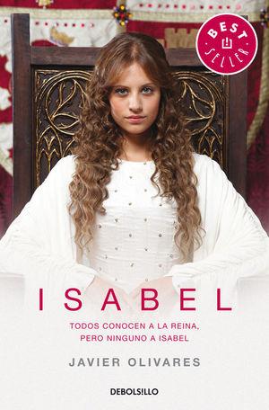 ISABEL . TODOS CONOCEN A LA REINA, PERO NINGUNO A ISABEL
