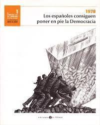 1978, LOS ESPAÑOLES CONSIGUEN PONER EN PIE LA DEMOCRACIA