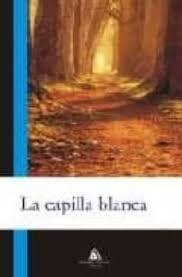 LA CAPILLA BLANCA