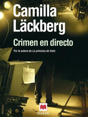 CRIMEN EN DIRECTO . (LOS CRÍMENES DE FJÄLLBACKA 4)