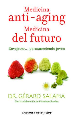 MEDICINA ANTI-AGING. MEDICINA DEL FUTURO