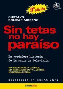 SIN TETAS NO HAY PARAÍSO . LA VERDADERA HISTORIA DE LA SERIE DE TELEV