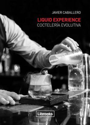 LIQUID EXPERIENCE - COCTELERÍA EVOLUTIVA