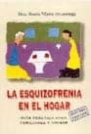 LA ESQUIZOFRENIA EN EL HOGAR