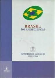 BRASIL, 500 ANOS DESPOIS