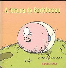A FORTUNA DE BARTOLOMEU