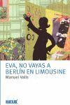EVA, NO VAYAS A BERLÍN EN LIMUSINA