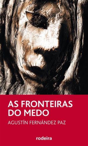 AS FRONTEIRAS DO MEDO, DE AGUSTÍN FERNÁNDEZ PAZ