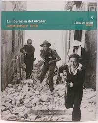 LA LIBERACION DEL ALCAZAR, SEPTIEMBRE 1936