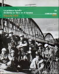 LA PRIMERA BATALLA MODERNA SE LIBRA EN EL JARAMA, FEBRERO 1937